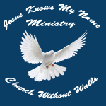 Jesus Knows My Name Ministry – Church Without Walls